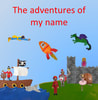 The adventures of my name